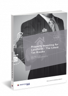 Property Investing for Landlords - The Latest Tax Breaks